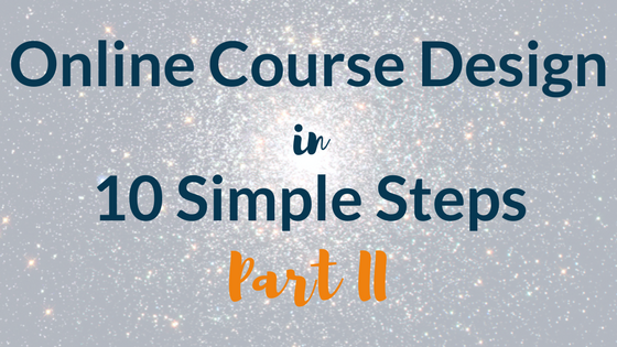 Online Course Design in 10 Simple Steps: Part 2