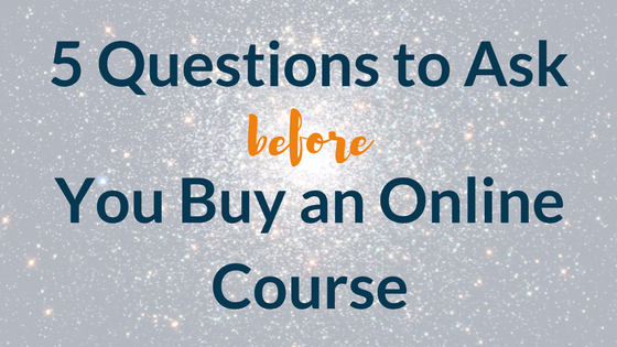 5 Questions to Ask Before You Buy an Online Course