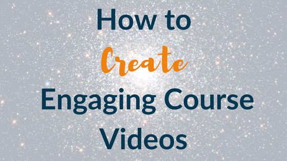How to Create Engaging Course Videos