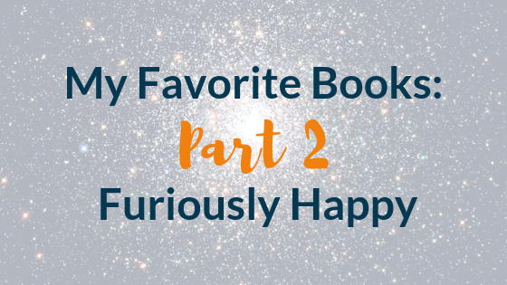 My Favorite Memoir: Furiously Happy
