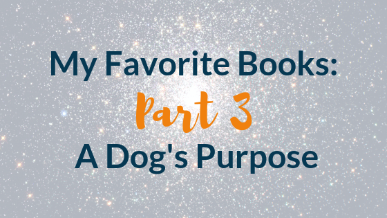 Favorite novel a dog's purpose