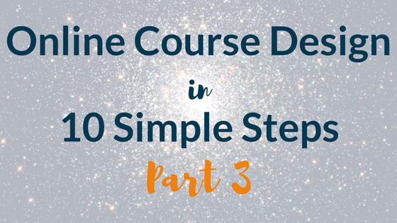 Online Course Design in 10 Simple Steps: Part 3